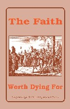 The Faith Worth Dying For