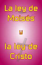 La ley de Moisés y la ley de Cristo